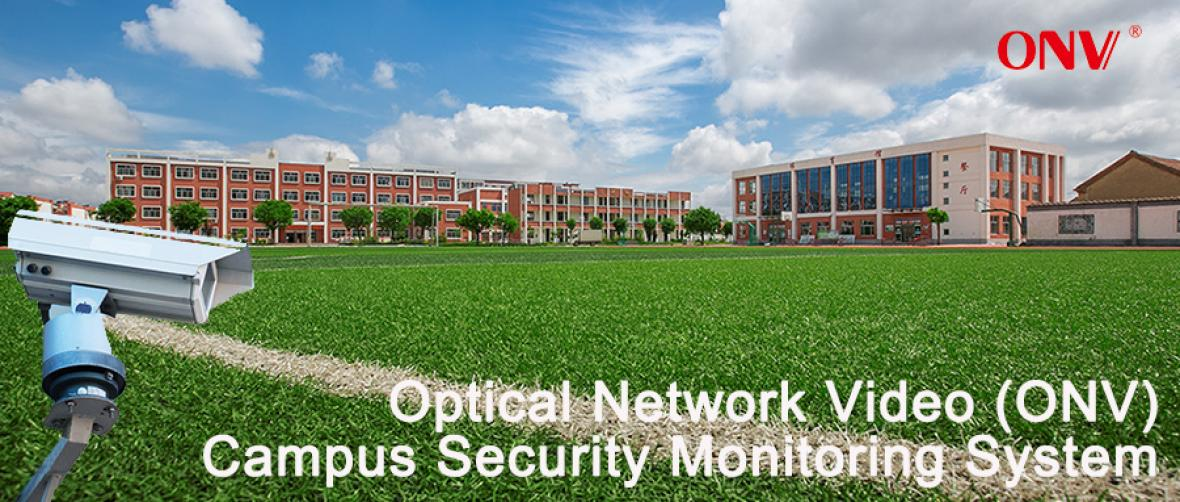 ONV campus security monitoring system solution for a smart campus!